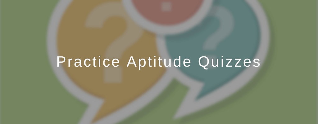 Test yourself with over 30 Practice Aptitude Quizzes for apprenticeships and traineeships